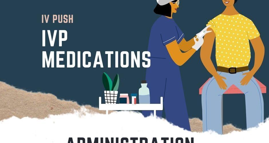 ivp medications - IV Push IVP Medication Administration Guidelines
