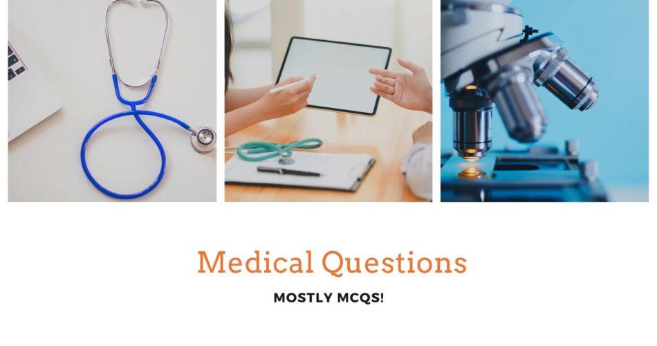 Medical Questions - Juicy MCQS Question bank 7