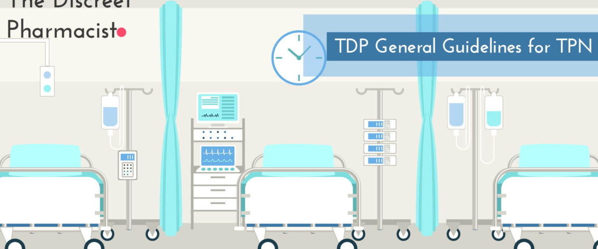 TDP General Guidelines for TPN - Our Best TDP General Guidelines for TPN - in 5 Points