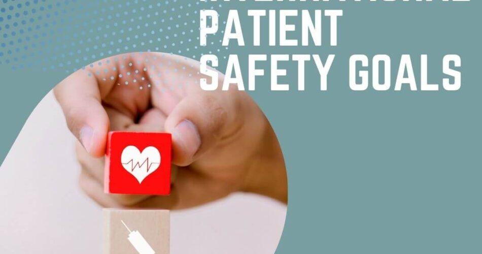 International Patient Safety Goals - IPSG